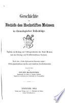 Geschichte der Bischöfe des hochstiftes Meissen in chronologischer Reihenfolge
