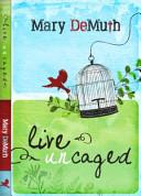 Live Uncaged