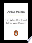 The White People And Other Weird Stories