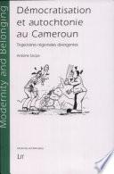 Démocratisation et autochtonie au Cameroun trajectoires régionales différentes