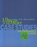 A Day in the Office  Case Studies in Primary Care