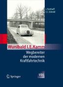 Wunibald I. E. Kamm - Wegbereiter der modernen Kraftfahrtechnik