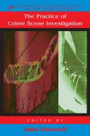 The Practice Of Crime Scene Investigation