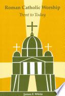 Roman Catholic Worship