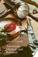 Adventure, Mystery, and Romance