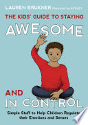 The Kids Guide To Staying Awesome And In Control