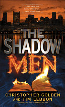 The Shadow Men : of vibrant neighborhoods knit into a seamless whole....