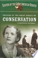 Shapers Of The Great Debate On Conservation : john muir, dixie lee ray, rachel carson,...