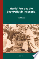 Martial Arts and the Body Politic in Indonesia