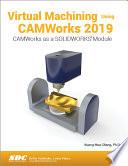 Virtual Machining Using Camworks 2019
