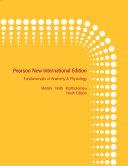 Fundamentals of Anatomy & Physiology: Pearson New International Edition