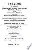 Catalog der reichhaltigen Sammlung von antiken, modernen und Mittelalter-Münzen