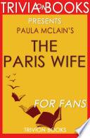 The Paris Wife  A Novel By Paula McLain  Trivia On Books