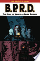 B.P.R.D. Volume 2: The Soul Of Venice And Other Stories : mike mignola finally reveals abe sapien's bizarre history....