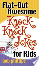 Flat-Out Awesome Knock-Knock Jokes for Kids Pdf/ePub eBook