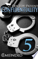 Doctor Patient Confidentiality Volume Five Confidential 1