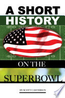 A Short History On the Superbowl