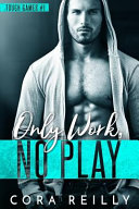 Only Work  No Play Book PDF