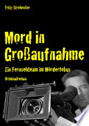 Mord in Großaufnahme