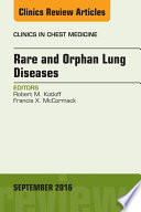 Rare And Orphan Lung Diseases An Issue Of Clinics In Chest Medicine  book