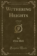 Wuthering Heights, Vol. 1 of 3