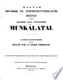 Magyar orvosok és természetvizsgálok vándorgyülésének történeti vázlata és munkálatai