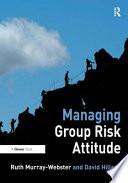 Managing Group Risk Attitude