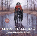 "Things From The Flood : the author of the imaginative and ""awe-inspiring""..."
