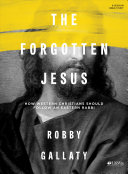 The Forgotten Jesus   Bible Study Book