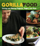 Gorilla Food : some believe that the cooking process destroys...