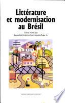 Litt  rature et modernisation au Br  sil