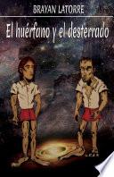 El Hu Rfano Y El Desterrado Spanish Edition