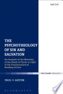 The Psychotheology of Sin and Salvation