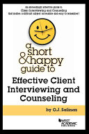 A Short And Happy Guide To Effective Client Interviewing And Counseling
