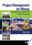 Project Management for mining Handbook for Delivering Project Success  Hickson   Owe  2015