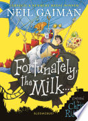 Fortunately, the Milk . . . by Neil Gaiman