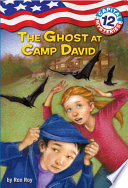 Capital Mysteries #12: The Ghost at Camp David Comes A Red White And Blue Mystery Perfect