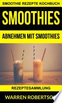 Smoothies  Abnehmen mit Smoothies   Rezeptesammlung  Smoothie Rezepte Kochbuch