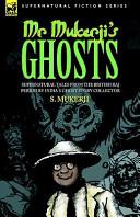 Mr  Mukerji s Ghosts