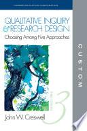CUSTOM  CEC Edition Qualitative Inquiry and Research Design 3e