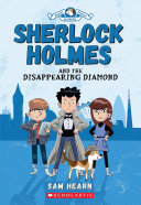 Sherlock Holmes and the Disappearing Diamond  Baker Street Academy  1