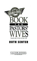 The guilt free book for pastors  wives