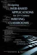 Designing Web Based Applications for 21st Century Writing Classrooms