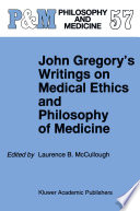 John Gregory S Writings On Medical Ethics And Philosophy Of Medicine