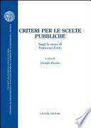 Criteri per le scelte pubbliche  Saggi in onore di Francesco Forte