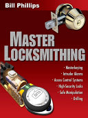 Master Locksmithing An Expert S Guide To Master Keying Intruder Alarms Access Control Systems High Security Locks