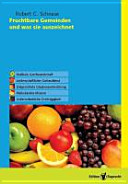 Fruchtbare Gemeinden und was sie auszeichnet