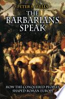The Barbarians Speak