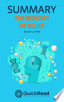 The Biology Of Belief By Bruce H. Lipton (Summary) : our app for free at https://www.quickread.com/app...