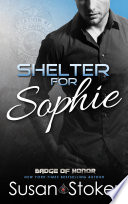 Shelter for Sophie  A Firefighter Police Romantic Suspense Book PDF